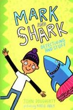 Mark and Shark: Detectiving and Stuff - John Dougherty